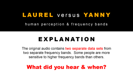 Laurel versus Yanny… Explained.